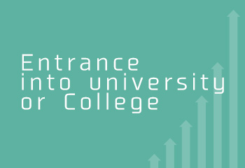 Entrance into university or College